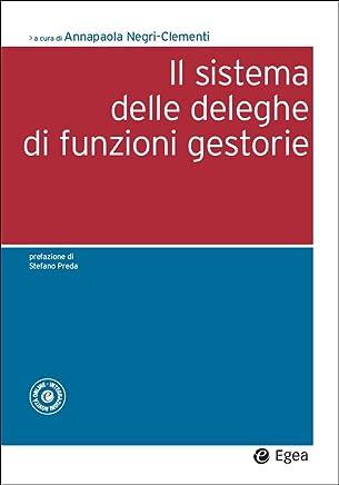 Il sistema delle deleghe di funzioni gestorie (Società)