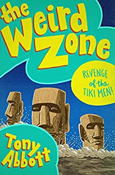 Revenge of the Tiki Men! (The Weird Zone Book 8) by [Tony Abbott]