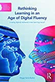 Rethinking Learning in an Age of Digital Fluency: Is being digitally tethered a new learning nexus? (Current Debates in Educational Psychology)