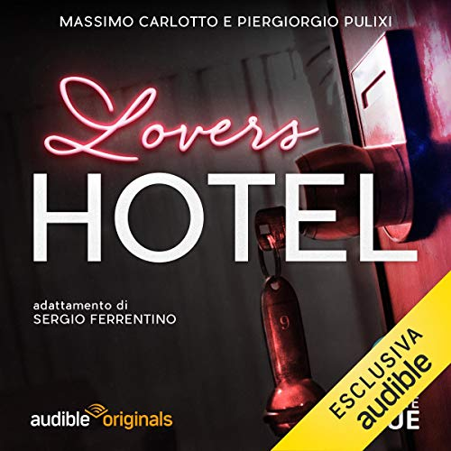 Lovers Hotel 1                   By:                                                                                                                                 Massimo Carlotto,                                                                                        Piergiorgio Pulixi,                                                                                        G. Sergio Ferrentino                               Narrated by:                                                                                                                                 Eleni Molos,                                                                                        Claudio Moneta,                                                                                        Alessandro Castellucci,                   and others                 Length: 57 mins     Not rated yet     Overall 0.0