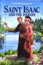 Saint Isaac and the Indians (Vision) by Milton Lomask (13-Jun-1905) Paperback