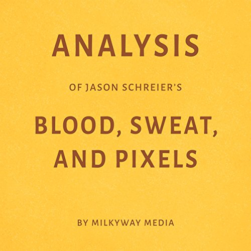Analysis of Jason Schreier's Blood, Sweat, and Pixels Titelbild