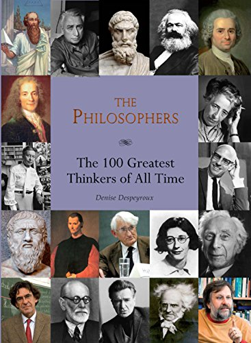 The Philosophers: The 100 Greatest Thinkers of All Time
