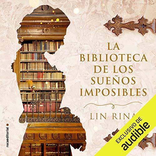 La biblioteca de los sueños imposibles (Narración en Castellano) [The Library of Impossible Dreams] cover art