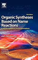 Organic Syntheses Based on Name Reactions, Third Edition: a practical guide to 750 transformations