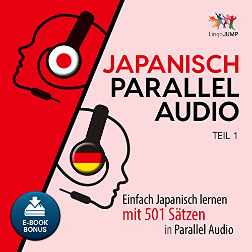 Japanisch Parallel Audio - Einfach Japanisch lernen mit 501 Sätzen in Parallel Audio - Teil 1 Titelbild