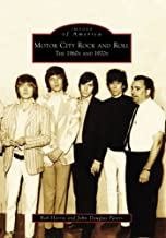 Motor City Rock and Roll: The 1960's and 1970's (Images of America: Michigan)
