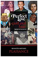 Perfect Love Cast Out Fear: Book of Poetry II