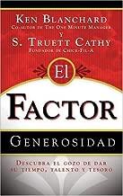 El Factor Generosidad: Descubra El Gozo De Dar Su Tiempo, Talento y Tesoro (Generosity Factor: Discover the Joy of Giving Your Time, Talent, and Treasure, Spanish Edition)