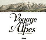 Voyage au coeur des Alpes - Deux siècles de gravures anciennes du Mont-Blanc au Cervin