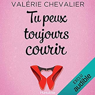 Tu peux toujours courir                   Written by:                                                                                                                                 Valérie Chevalier                               Narrated by:                                                                                                                                 Catherine Brunet,                                                                                        Marie-Josee Tremblay                      Length: 6 hrs and 59 mins     10 ratings     Overall 4.4