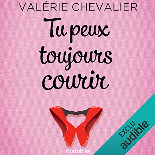 Tu peux toujours courir [You can always run]                   By:                                                                                                                                 Valérie Chevalier                               Narrated by:                                                                                                                                 Catherine Brunet,                                                                                        Marie-Josee Tremblay                      Length: 6 hrs and 59 mins     2 ratings     Overall 5.0