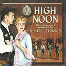 High Noon: Music Composed and Directed by Dimitri Tiomkin