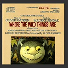 Knussen: Where the Wild Things Are A Fantasy Opera Maurice Sendak