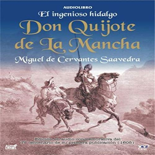 El Ingenioso Hidalgo Don Quijote de la Mancha [The Ingenious Don Quijote of la Mancha] audiobook cover art
