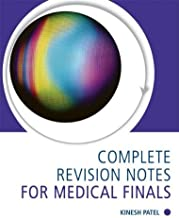 Complete Revision Notes for Medical Finals by Kinesh Patel (2006-08-25)