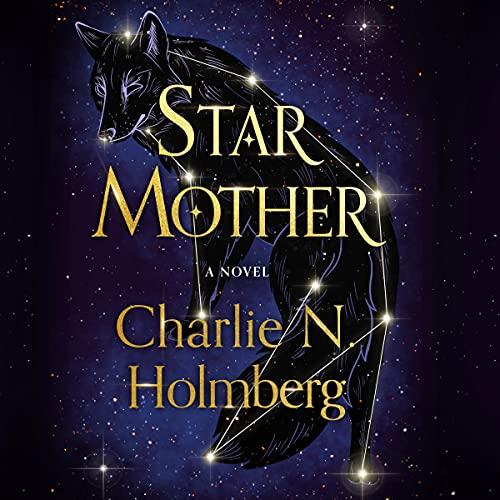 Star Mother: A Novel (Star Mother, Book 1)