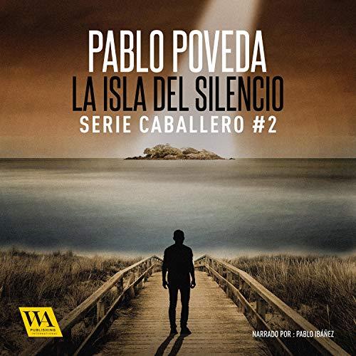 La isla del silencio: Gabriel Caballero 2