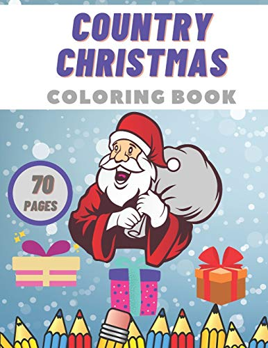 Country Christmas Coloring Book: Creative Haven Stress Relief Festive Designs for Kids Relaxation