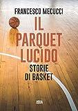 Il parquet lucido: Storie di basket (Italian Edition)