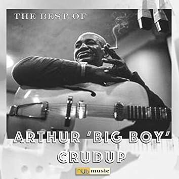 "The Best of Arthur ""Big Boy"" Crudup"