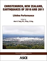 Christchurch, New Zealand, Earthquakes of 2010 and 2011: Lifeline Performance (Technical Council on Lifeline Earthquake Engineering Monographs)