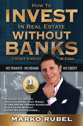 Real Estate Investing Books! - How To Invest In Real Estate Without Banks: No Credit Checks - No Tenants