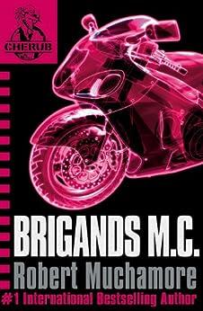 Brigands M.C.: Book 11 (CHERUB Series) by [Robert Muchamore]