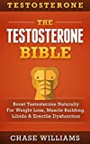 Testosterone: Boost Testosterone Naturally - For - Weight Loss, Muscle Building, Libido & Erectile Dysfunction (Testosterone Enanthate, Testosterone Replacement ... Pressure, Tongkat Ali, Increase Testo)