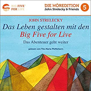 Das Leben gestalten mit den Big Five for Life: Das Abenteuer geht weiter [Creating Life with the Big Five for Life: The Adventure Continues]     The Big Five for Life, Book 2 (German Edition)              De :                                                                                                                                 John Strelecky,                                                                                        Bettina Lemke - translator                               Lu par :                                                                                                                                 Tilo Maria Pfefferkorn                      Durée : 7 h et 41 min     Pas de notations     Global 0,0