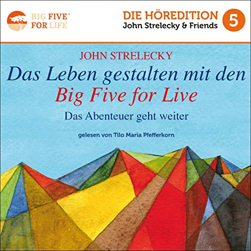 Couverture de Das Leben gestalten mit den Big Five for Life: Das Abenteuer geht weiter [Creating Life with the Big Five for Life: The Adventure Continues]