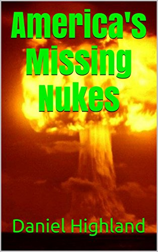 America's Missing Nukes (6 Missing nuclear warheads and an Agenda by Elite forces to Launch world war 3 and Overthrow the American People)