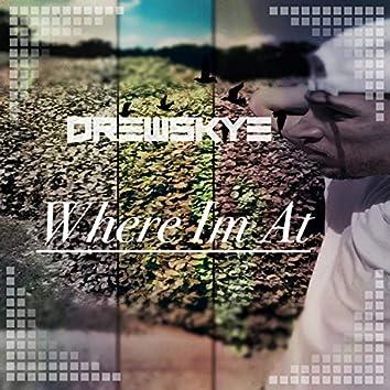 DrewSkye (Where I'm At)