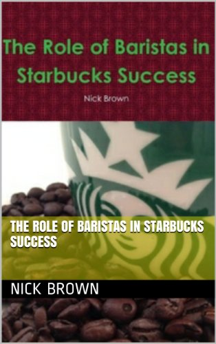 The Role of Baristas in Starbucks Success (English Edition)