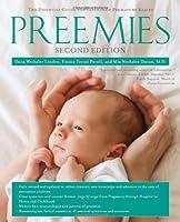 Preemies - Second Edition: The Essential Guide for Parents of Premature Babies by Dana Wechsler Linden Emma Trenti Paroli Mia Wechsler Doron(2010-11-09)