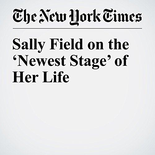 Sally Field on the 'Newest Stage' of Her Life audiobook cover art