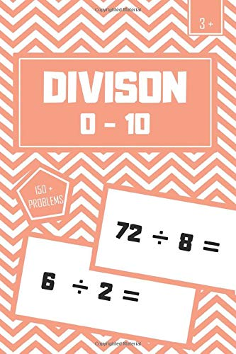 DIVISON 0 - 10 : Help your child master divison with this big workbook | 150 + problems | math worksheets | Perfect light weight alternative for ... long division games | long division practice