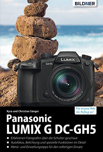 Panasonic Lumix G DC-GH5: Für bessere Fotos von Anfang an! (German Edition)