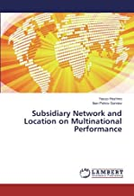 Subsidiary Network and Location on Multinational Performance