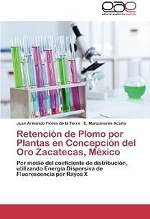 Retencion de Plomo Por Plantas En Concepcion del Oro Zacatecas, Mexico