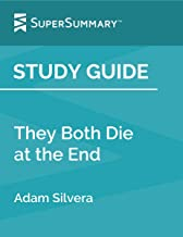 Study Guide: They Both Die at the End by Adam Silvera (SuperSummary)