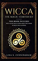 Wicca: the Magic Starter Kit This book includes: Wicca Altar, Wicca Candle Magic, Wicca Book of Spells, Wicca Supplies
