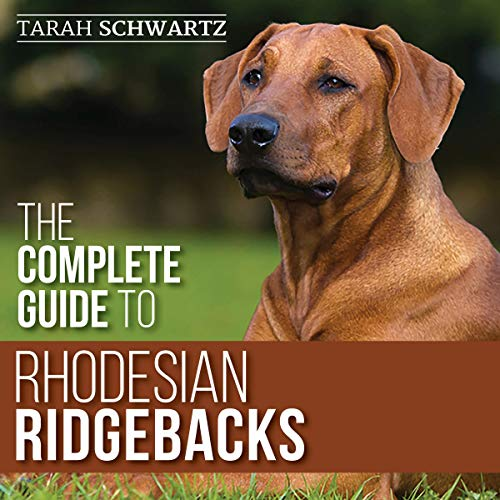 The Complete Guide to Rhodesian Ridgebacks  By  cover art