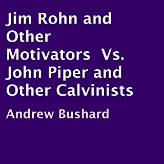 Jim Rohn and Other Motivators Vs. John Piper and Other Calvinists cover art
