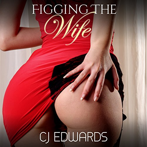 Figging the Wife audiobook cover art
