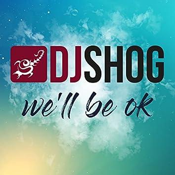 We'll Be Ok