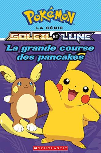 Pokmon La Srie Soleil Et Lune N 3 La Grande Course Des Pancakes Pokemon