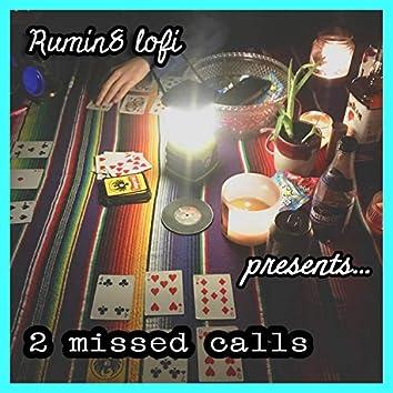 2 missed calls ...