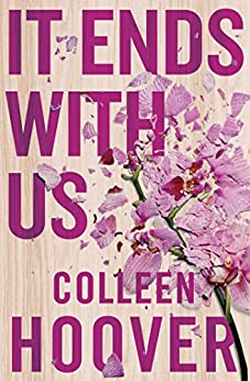 It Ends With Us by [Colleen Hoover]