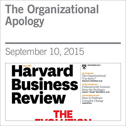 The Organizational Apology                   By:                                                                                                                                 Maurice E. Schweitzer,                                                                                        Alison Wood Brooks,                                                                                        Adam D. Galinsky                               Narrated by:                                                                                                                                 Todd Mundt                      Length: 28 mins     Not rated yet     Overall 0.0